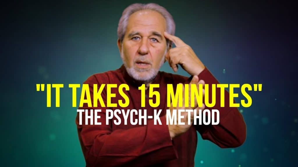 It Takes 15 Minutes The Psych K Method Dr Bruce Lipton
